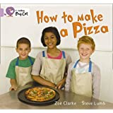 Collins Big Cat - How to Make a Pizza: Band 00/Lilac