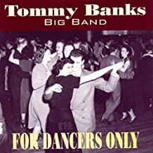 For Dancers Only by Tommy Banks (2004-06-08)