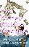 The Money Making Machine: Money Making Tips From Mukesh Ambani