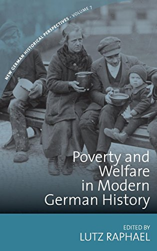 Poverty and Welfare in Modern German History (New German Historical Perspectives)