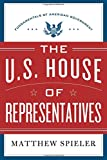 The third book in the Fundamentals of American Government civics series explores the inner workings of this important part of the legislative branch. As with Selecting a President and The U.S. Senate, this book is written for all audiences, but vo...