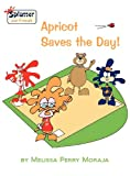 Apricot Saves the Day – Splatter and Friends