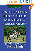#4: The United States Pony Club Manual of Horsemanship: Basics for Beginners / D Level