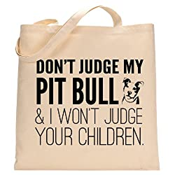 Don't Judge My Pit Bull Tote Bag