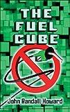 The Fuel Cube, John Randall Howard, 1606103962
