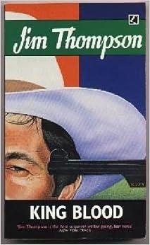 King Blood by Jim Thompson (1989-12-01)