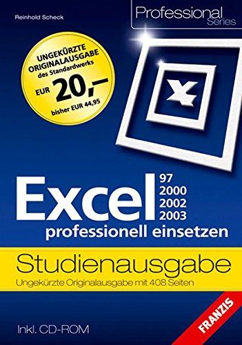 Excel 97/2000/2002/2003 professionell einsetzen: Studienausgabe (Professional Series)