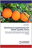 Nutritional Supplements for Better Quality Citrus, Amir Hameed and Saeed Ahmad, 3659106585