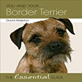 You and Your Border Terrier, David Alderton, 1845843193