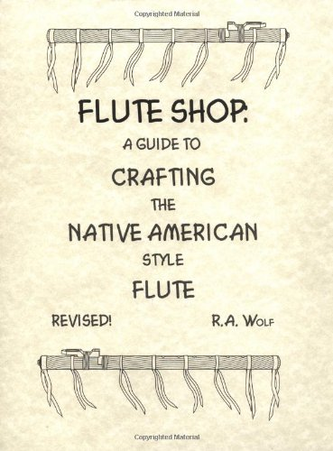 Flute Shop: A Guide to Crafting the Native American Style Flute