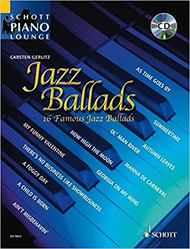 Schott Piano Lounge Jazz Ballads: 16 bekannte Jazz-Balladen arrangiert f/ür Klavier solo As Time Goes By Aint Misbehavin oder Ol Man River z.B Summertime