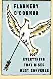 everything that rises must converge essays Flannery oconnors everything that rises must converge is written during her  final phase of life this short story relates the inner most feelings of julian, the.