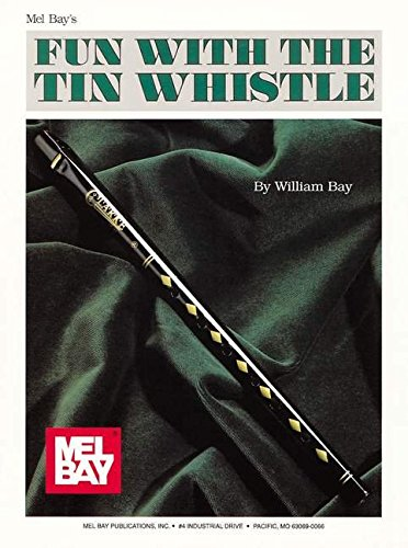 Mel Bay Fun With the Tin Whistle (Method & Song Book for D Tin ()