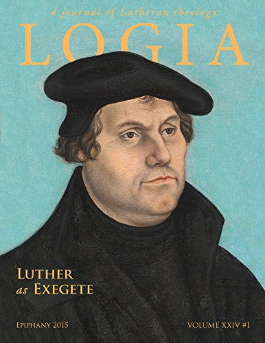 LOGIA: Luther as Exegete: Epiphany 2015
