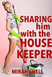 Sharing Him with the Housekeeper: A Cuckquean's Fantasy