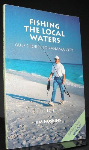 Fishing Local Waters: Gulf Shores to Panama City 3rd edition by Hoskins, Jim (1993) - Shopping City Fl Panama