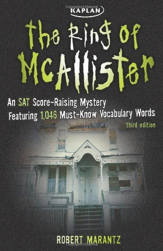 By Robert Marantz The Ring of McAllister: A Score-Raising Mystery Featuring 1,046 Must-Know SAT Vocabulary Words (Kapl (3rd Edition)