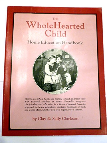 The WholHearted Child Home Education Handbook