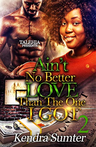 Books : Ain't No Better Love Than The One I Got 2