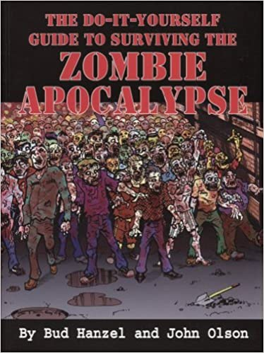 The do it yourself guide to surviving the zombie apocalypse diy the do it yourself guide to surviving the zombie apocalypse diy guide to surviving the zombie apocalypse bud hanzel and john olson mark stegbauer solutioingenieria Choice Image