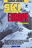 Leocha s Ski Snowboard Europe: Winter Resorts in Austria, France, Italy, Switzerland, Spain & Andorra (Ski Snowboard Europe) Paperback October 15, 2007