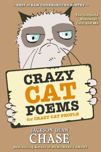 Download Crazy Cat Poems for Crazy Cat People: The Complete Bukowski, Cats, and Me (Best of Raw Underground Poetry) (Volume 1) pdf