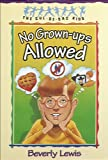 No Grown-ups Allowed (Cul-de-sac Kids Book #4)