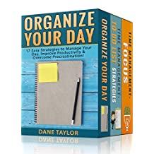 Time Management: The Ultimate Productivity Bundle - Become Organized, Productive & Get Clear Focus (Time Management Tips, Time Management Skills, Productivity Hacks)