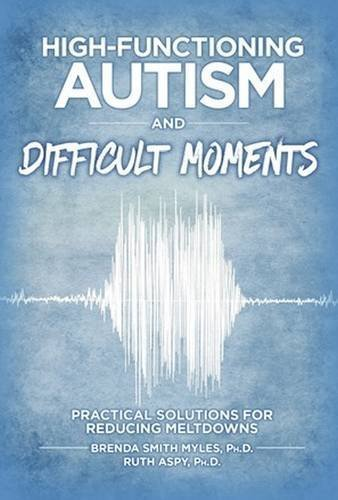 High-Functioning Autism and Difficult Moments by Phd Brenda Smith Myles (2016-05-16)