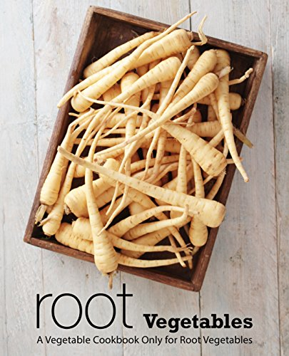 Root Vegetables: A Vegetable Cookbook Only for Root Vegetables by [Press, BookSumo]