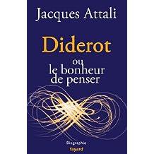 Diderot : ou le bonheur de penser (Documents) (French Edition)