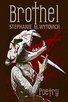 Brothel by [Wytovich, Stephanie M.]
