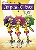 DANCE CLASS HC VOL 09 DANCING IN THE RAIN (Dance Class Graphic Novels)