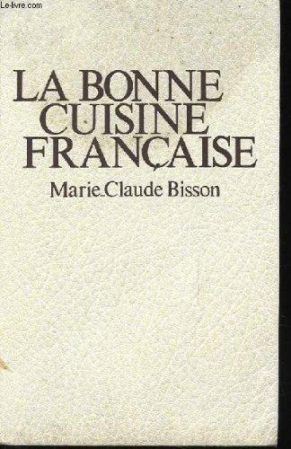 Bonne cuisine francaise la bisson claude marie for La bonne cuisine