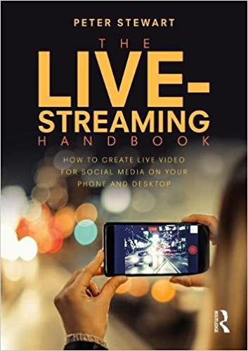 Book The Live-Streaming Handbook: How to create live video for social media on your phone and desktop