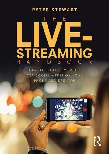- The Live-Streaming Handbook: How to create live video for social media on your phone and desktop