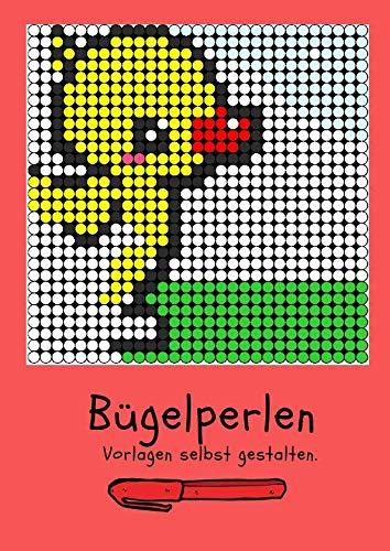 Bügelperlen - Vorlagen selbst gestalten: | 45 Vorlagen zum selbst gestalten (German Edition) -
