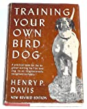 Training Your Own Bird Dog, Henry P. Davis, 0399108106