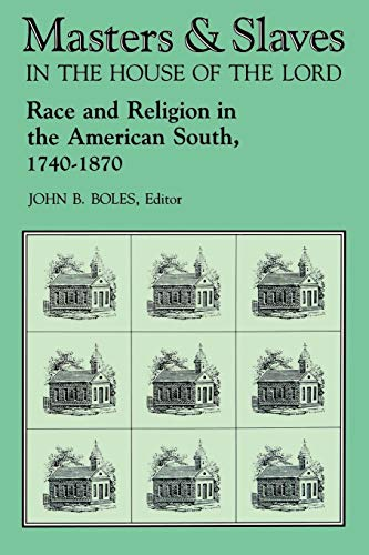 Books : Masters and Slaves in the House of the Lord: Race and Religion in the American South, 1740-1870