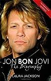 Jon Bon Jovi: The Biography by Laura Jackson (Sep 15 2010)