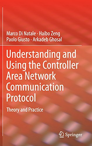 Understanding and Using the Controller Area Network Communication Protocol: Theory and Practice