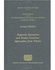 Magnetic Resonance and Brain Function: Approaches from Physics: Proceedings of the International School of Physic S : Course 89