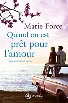 Quand on est prêt pour l'amour (L'île de Gansett t. 3) (French Edition) by [Force, Marie]