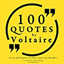100 Quotes by Voltaire (Great Philosophers and Their Inspiring Thoughts) Audiobook by  Voltaire Narrated by Katie Haigh