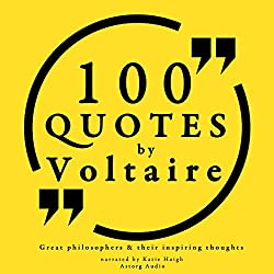 100 Quotes by Voltaire (Great Philosophers and Their Inspiring Thoughts)