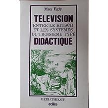 Télévision didactique : entre le kitsch et les systèmes du troisième type?