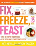 Fix, Freeze, Feast, Kati Neville and Lindsay Tkacsik, 1603427260