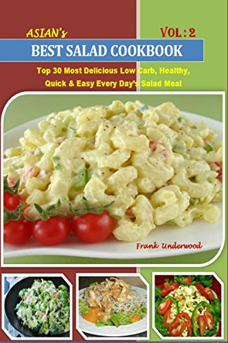 Download PDF Salad Recipes Cookbook - Top 30 Most Delicious Low Carb, Healthy, Quick & Easy Every Day's Salad Meal For Every Member Of The Family – Nutrition Facts Along With Food Images
