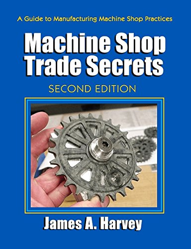 Machine Shop Trade Secrets (Work How Machines)