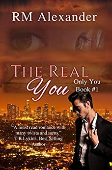 The Real You (Only You Book 1) by [Alexander, RM]